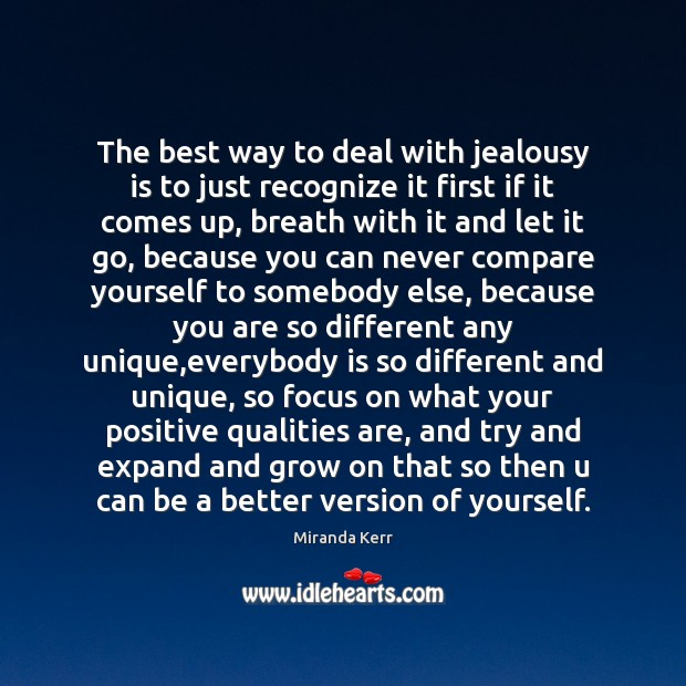 The best way to deal with jealousy is to just recognize it Jealousy Quotes Image