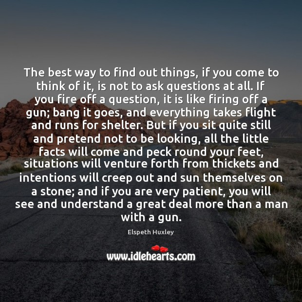 The best way to find out things, if you come to think Image
