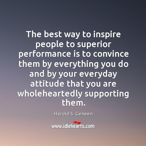 The best way to inspire people to superior performance is to convince Image