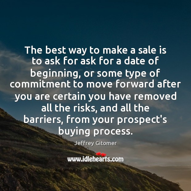 The best way to make a sale is to ask for ask Image