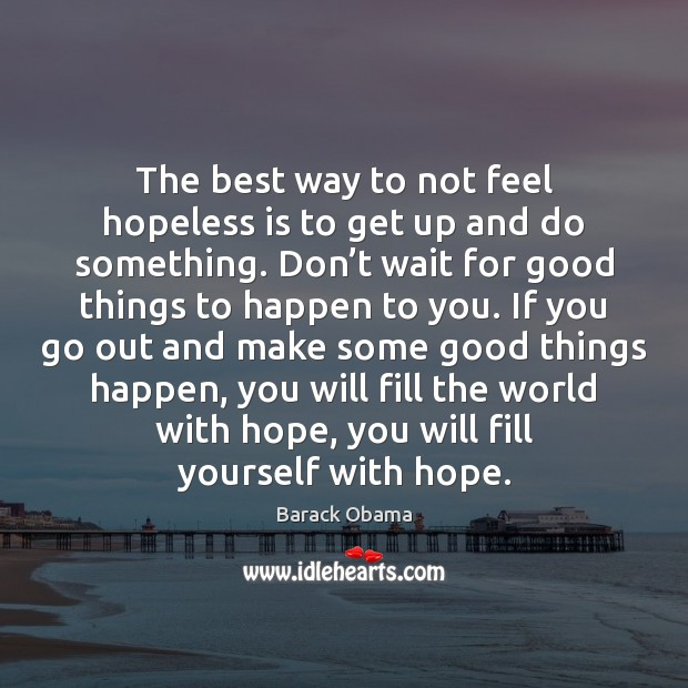 Image, The best way to not feel hopeless is to get up and