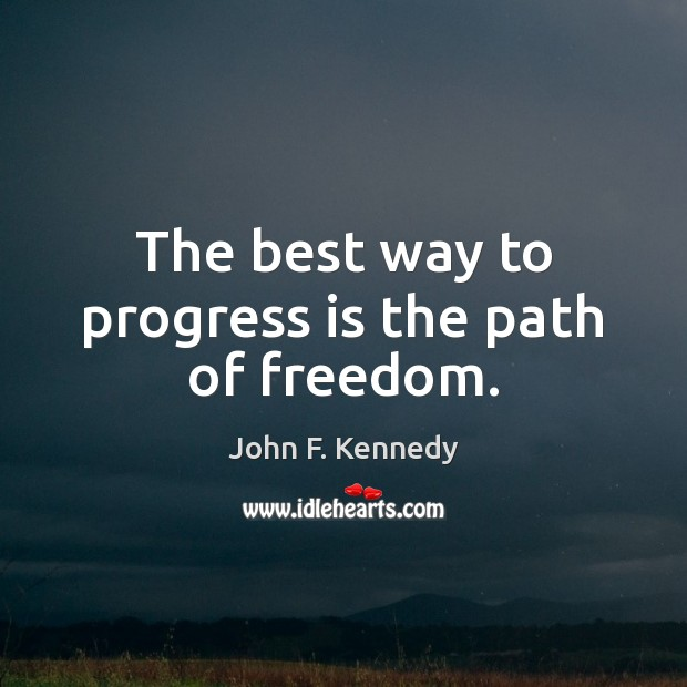 Image, The best way to progress is the path of freedom.