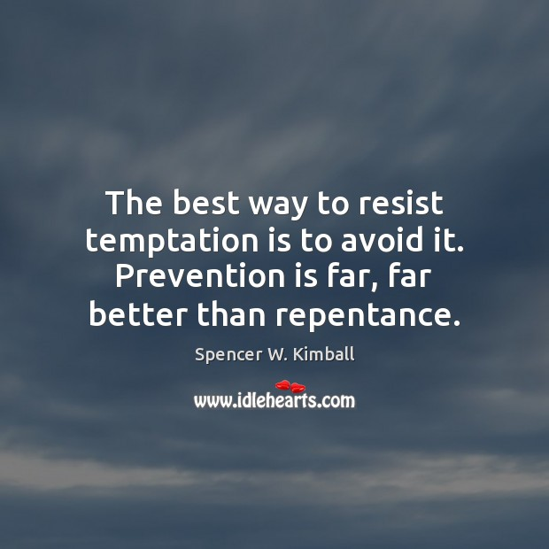 Image, The best way to resist temptation is to avoid it. Prevention is