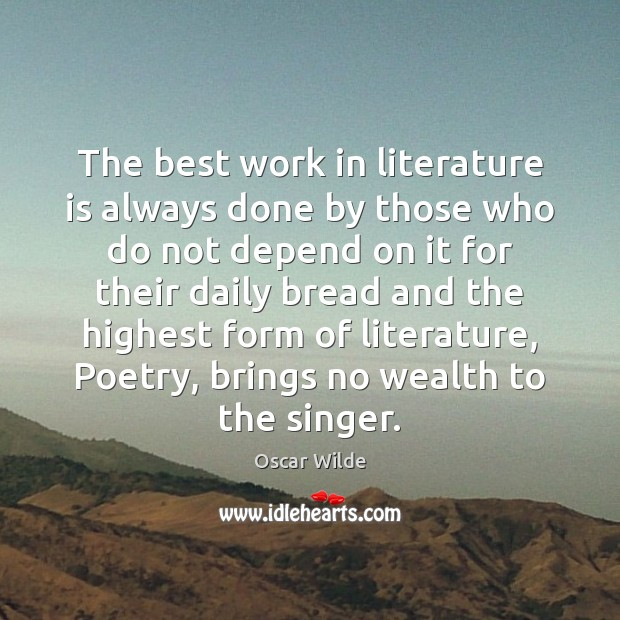 Image, The best work in literature is always done by those who do