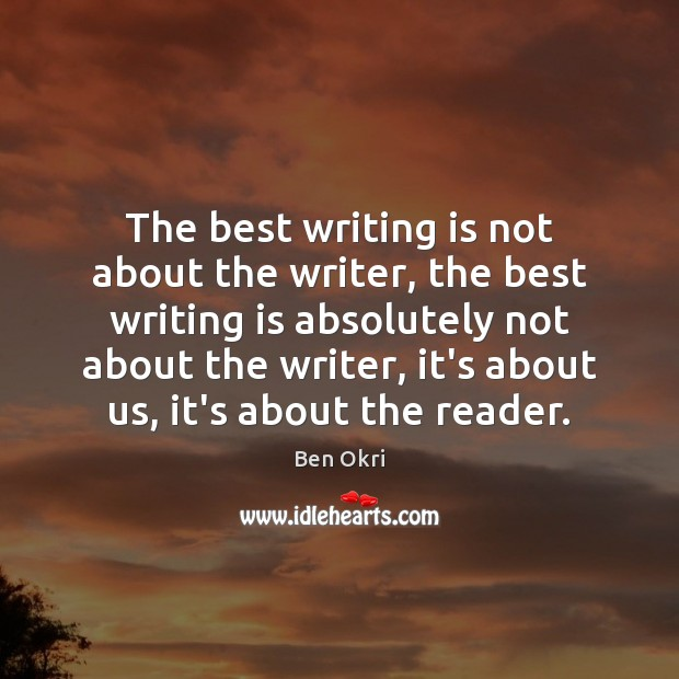 Image, The best writing is not about the writer, the best writing is