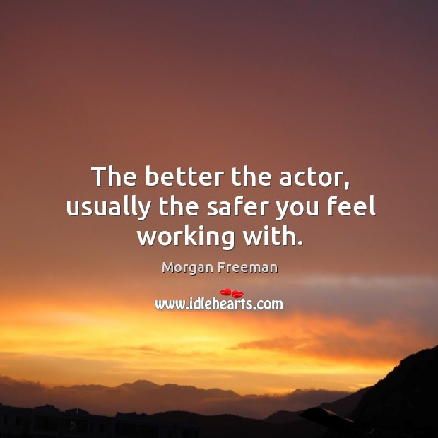 Picture Quote by Morgan Freeman