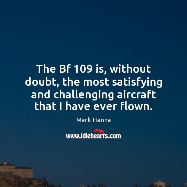 The Bf 109 is, without doubt, the most satisfying and challenging aircraft that Image