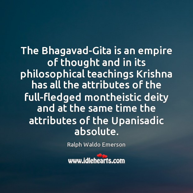 Image, The Bhagavad-Gita is an empire of thought and in its philosophical teachings