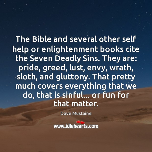 The Bible and several other self help or enlightenment books cite the Dave Mustaine Picture Quote