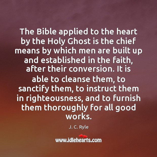 The Bible applied to the heart by the Holy Ghost is the Image