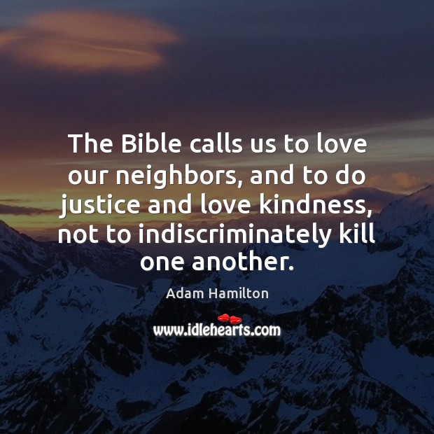 Image, The Bible calls us to love our neighbors, and to do justice