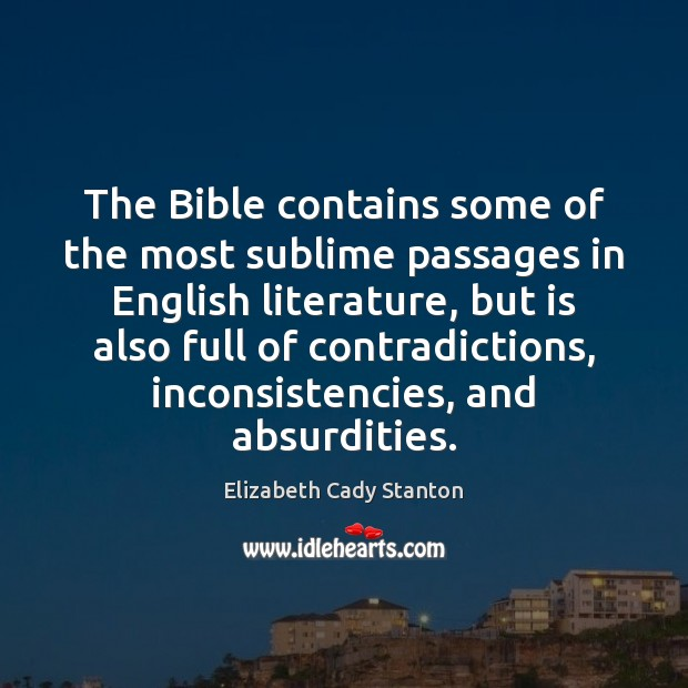 The Bible contains some of the most sublime passages in English literature, Elizabeth Cady Stanton Picture Quote
