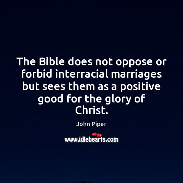 The Bible does not oppose or forbid interracial marriages but sees them Image