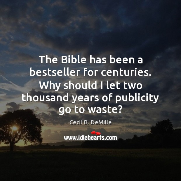 Image, The Bible has been a bestseller for centuries. Why should I let