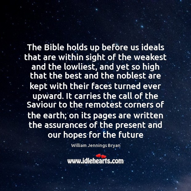 The Bible holds up before us ideals that are within sight of Image