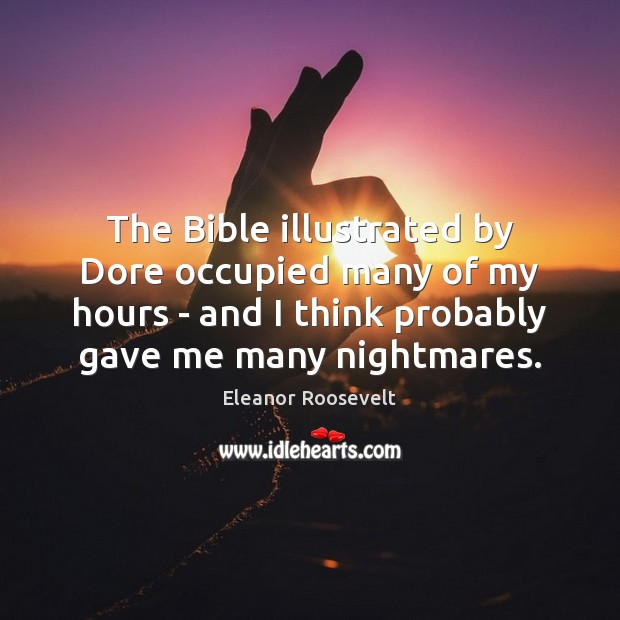 Image, The Bible illustrated by Dore occupied many of my hours – and