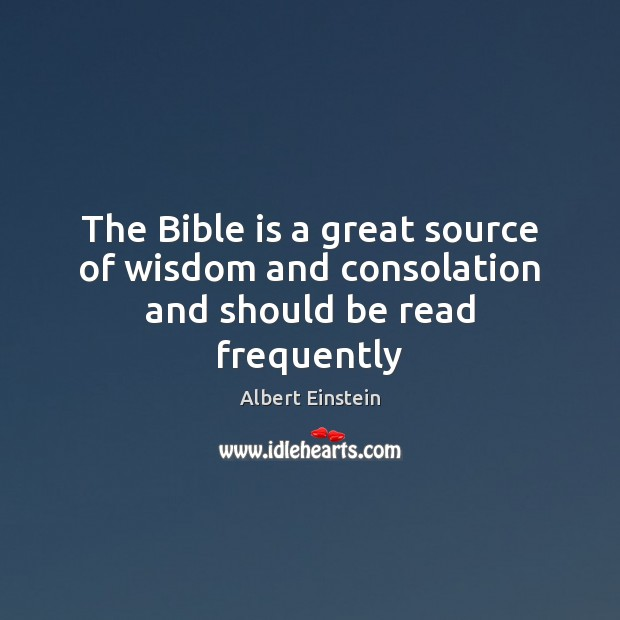 Image, The Bible is a great source of wisdom and consolation and should be read frequently
