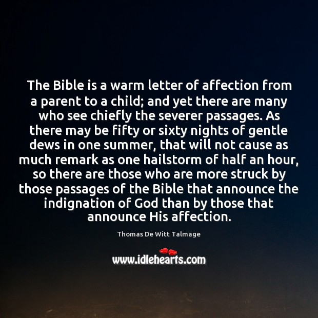 The Bible is a warm letter of affection from a parent to Thomas De Witt Talmage Picture Quote