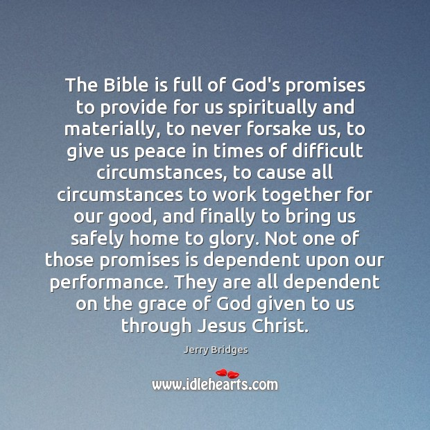 The Bible is full of God's promises to provide for us spiritually Jerry Bridges Picture Quote