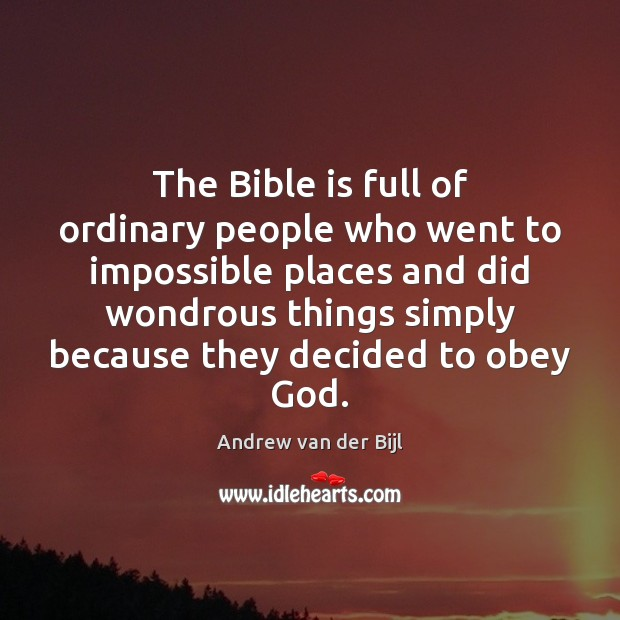The Bible is full of ordinary people who went to impossible places Image