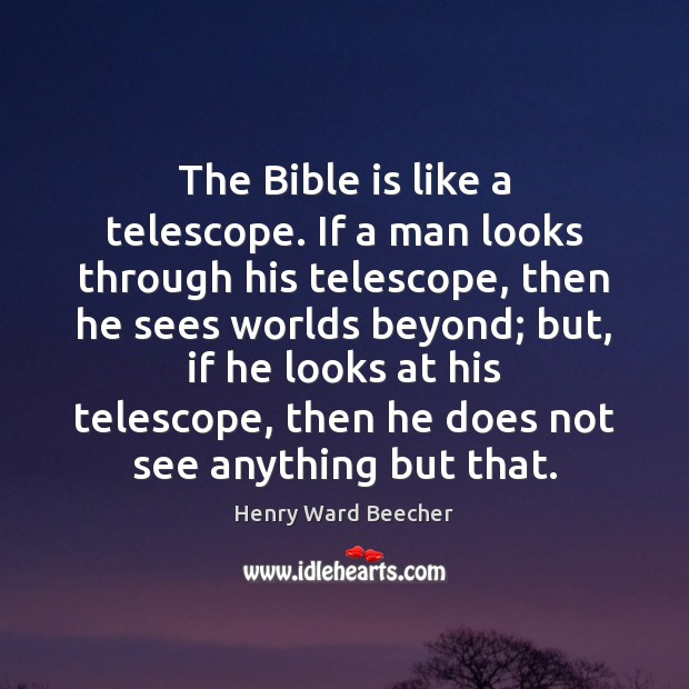 Image, The Bible is like a telescope. If a man looks through his