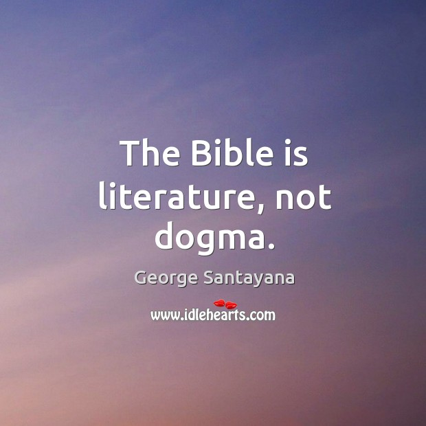 Image, The bible is literature, not dogma.