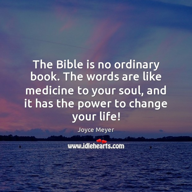 The Bible is no ordinary book. The words are like medicine to Image