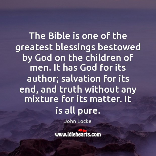 The Bible is one of the greatest blessings bestowed by God on John Locke Picture Quote