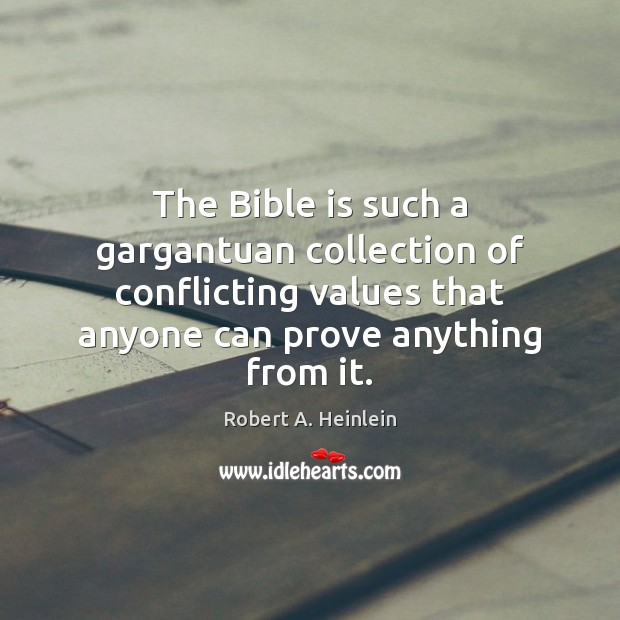 The Bible is such a gargantuan collection of conflicting values that anyone Image