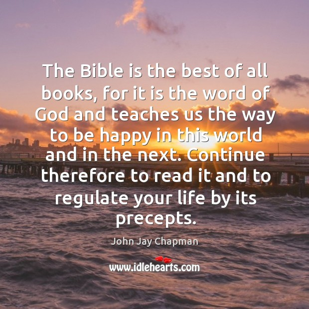 The bible is the best of all books, for it is the word of God and teaches Image
