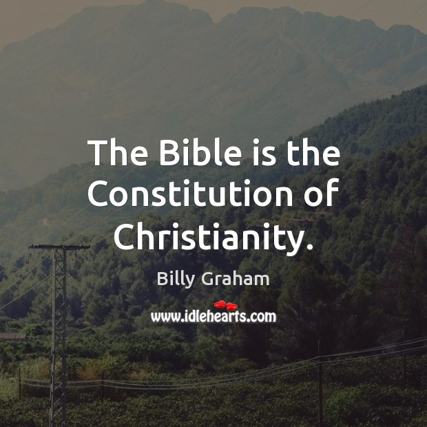 The Bible is the Constitution of Christianity. Image