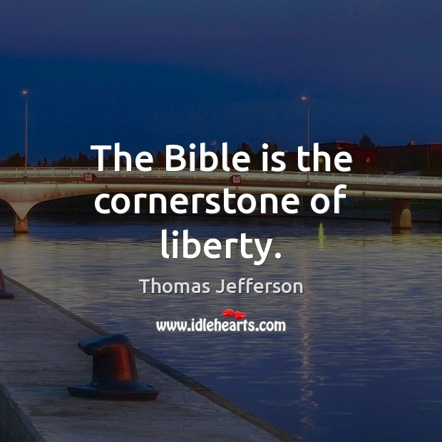The Bible is the cornerstone of liberty. Image