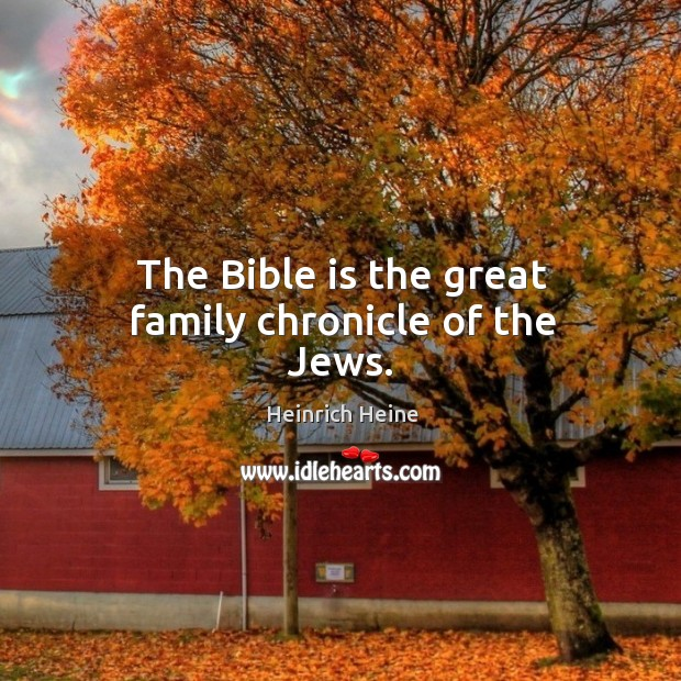 Image, The bible is the great family chronicle of the jews.