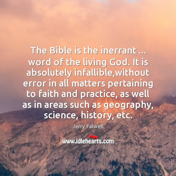 The Bible is the inerrant … word of the living God. It is Jerry Falwell Picture Quote