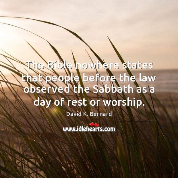 Image, The Bible nowhere states that people before the law observed the Sabbath