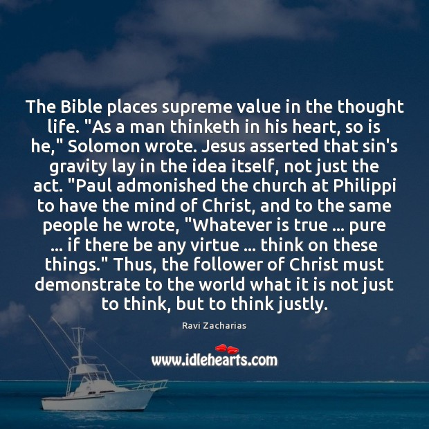 "Image, The Bible places supreme value in the thought life. ""As a man"