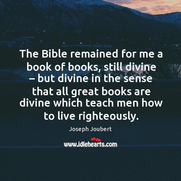 Image, The bible remained for me a book of books