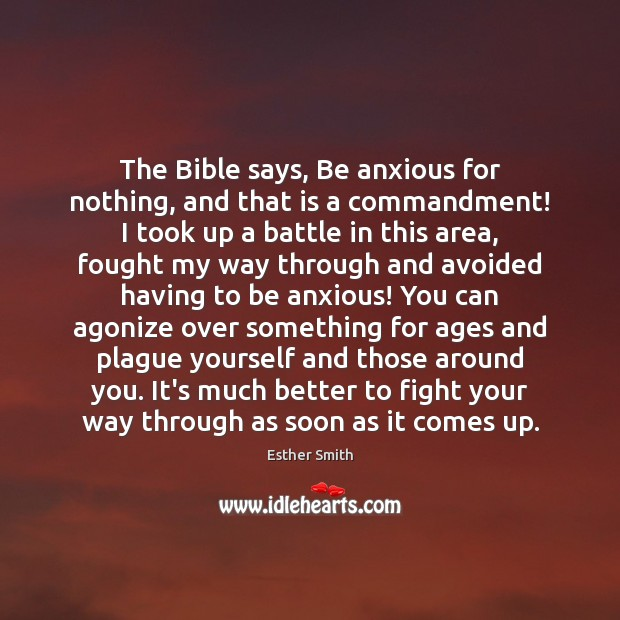 Image, The Bible says, Be anxious for nothing, and that is a commandment!