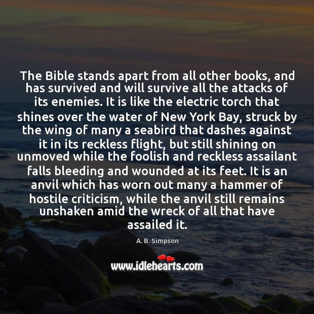 The Bible stands apart from all other books, and has survived and Image