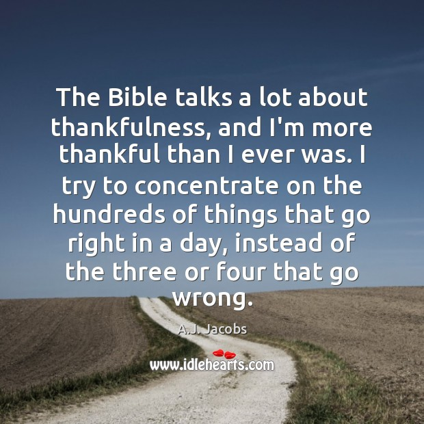 Image, The Bible talks a lot about thankfulness, and I'm more thankful than