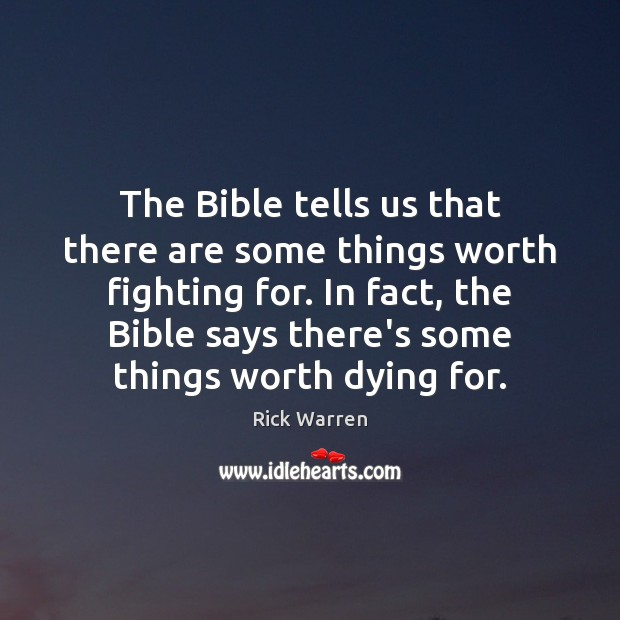 The Bible tells us that there are some things worth fighting for. Image
