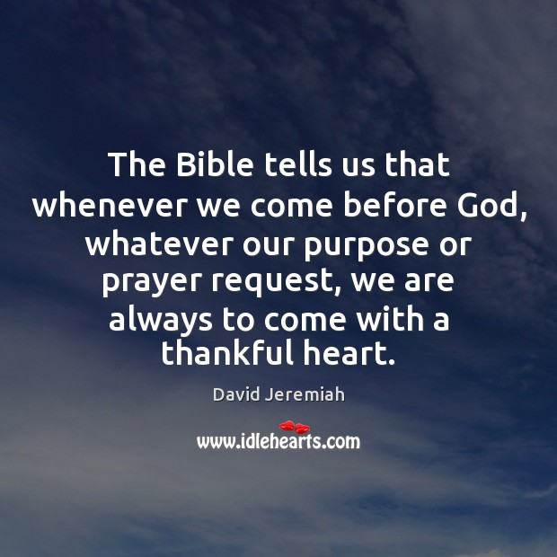The Bible tells us that whenever we come before God, whatever our David Jeremiah Picture Quote