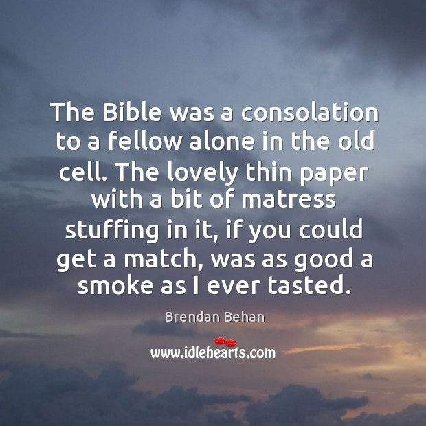 The bible was a consolation to a fellow alone in the old cell. Image