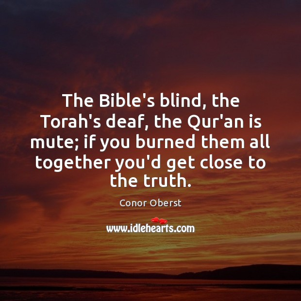 Image, The Bible's blind, the Torah's deaf, the Qur'an is mute; if you