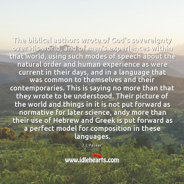 The biblical authors wrote of God's sovereignty over His world, and of Image