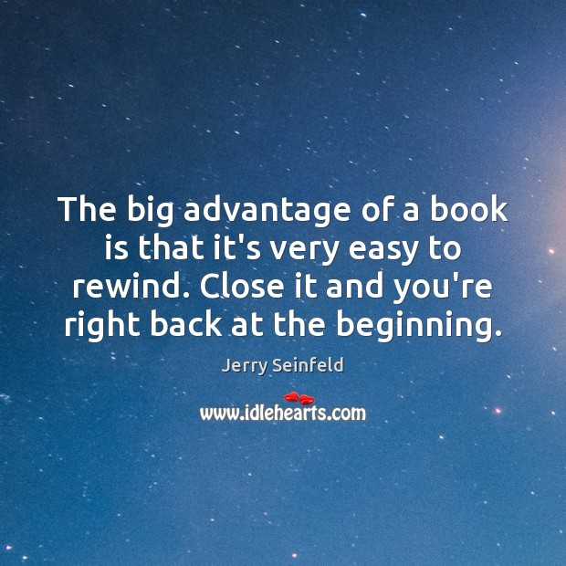 The big advantage of a book is that it's very easy to Books Quotes Image