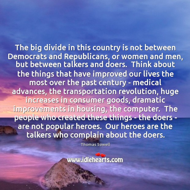 Image, The big divide in this country is not between Democrats and Republicans,