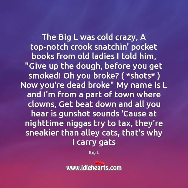 Image, The Big L was cold crazy, A top-notch crook snatchin' pocket books