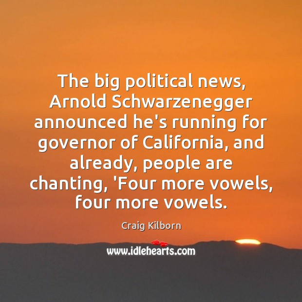 The big political news, Arnold Schwarzenegger announced he's running for governor of Image