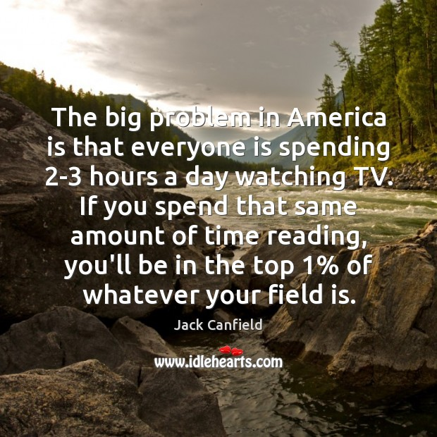Image, The big problem in America is that everyone is spending 2-3 hours